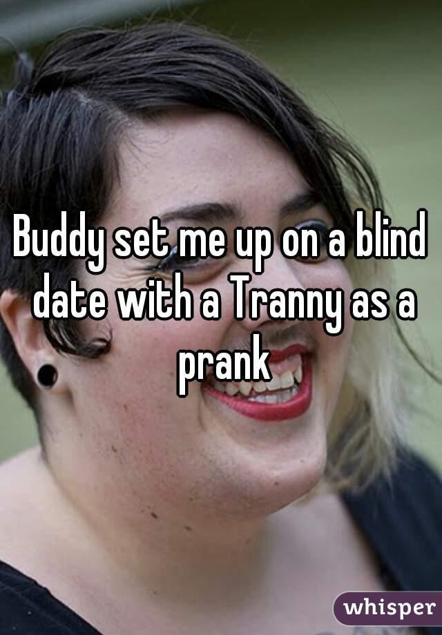 Tranny blind date