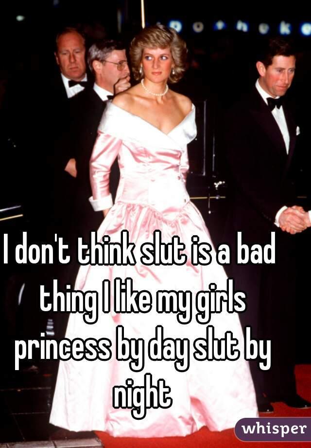 Princess By Day Slut By Night