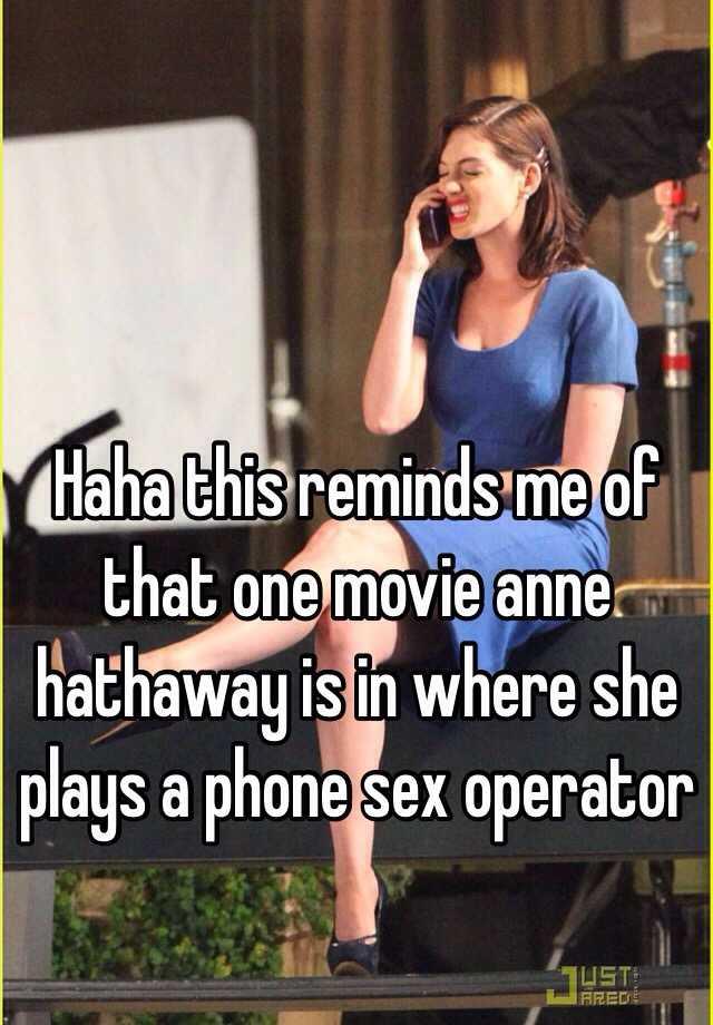 Anne hathaway phone sex