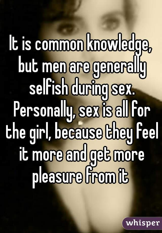 Men who are selfish with sex