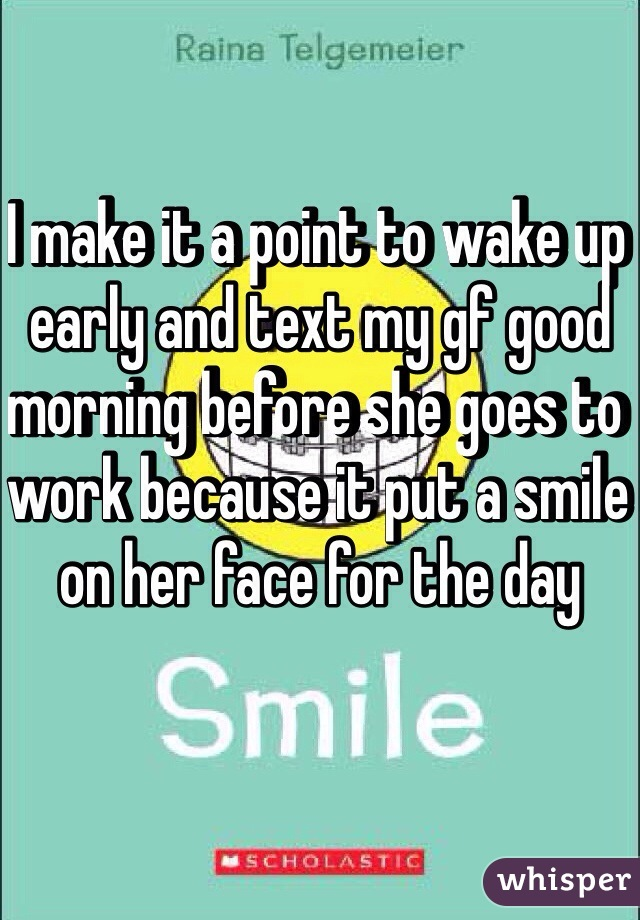Smile Good Make Morning To Text Her