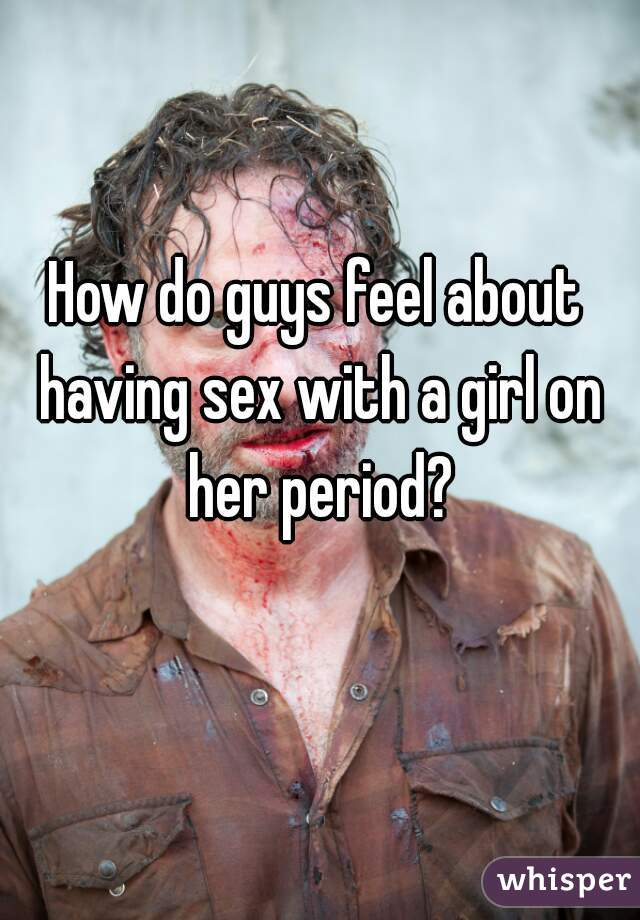 Sex How Feel About Do Guys