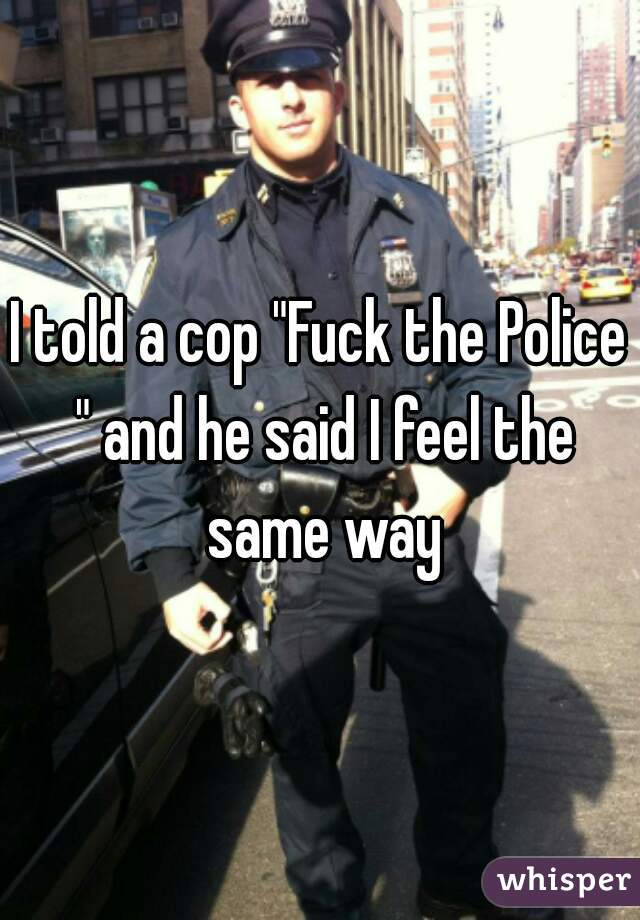 For Said fuck the police