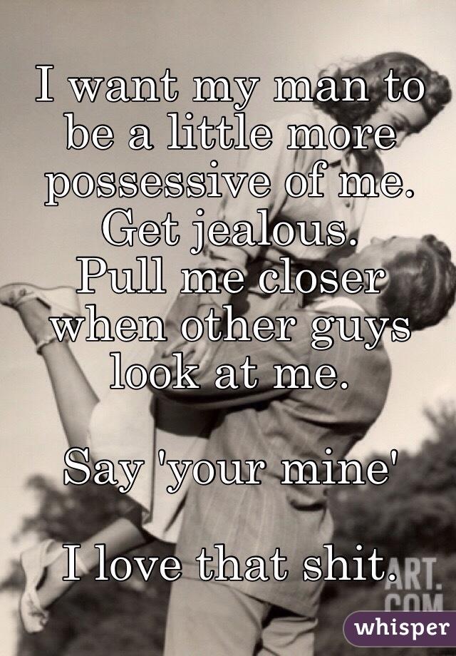 Jealous possessive men