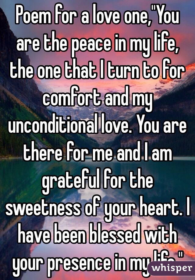 poem for a love oneyou are the peace in my life the