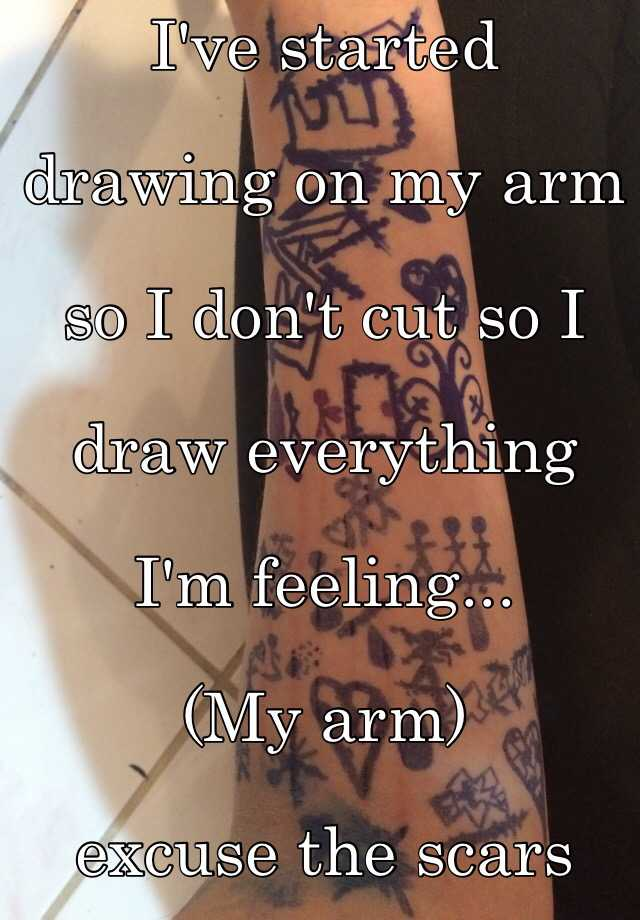 ive started drawing on my arm so i dont cut so i draw