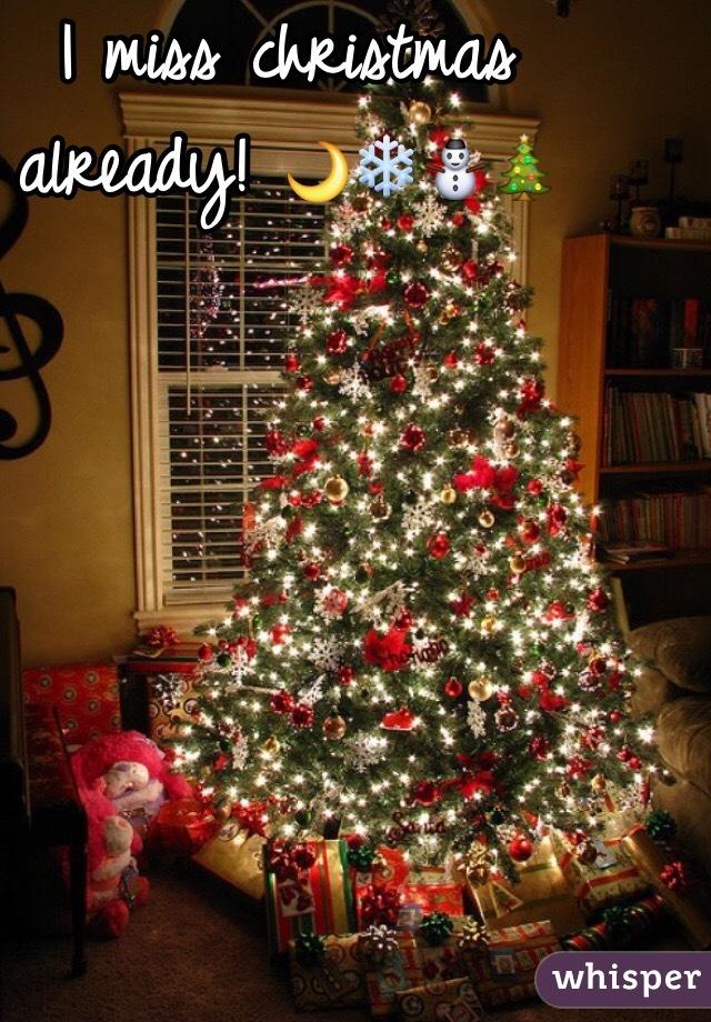 Miss Christmas.I Miss Christmas Already