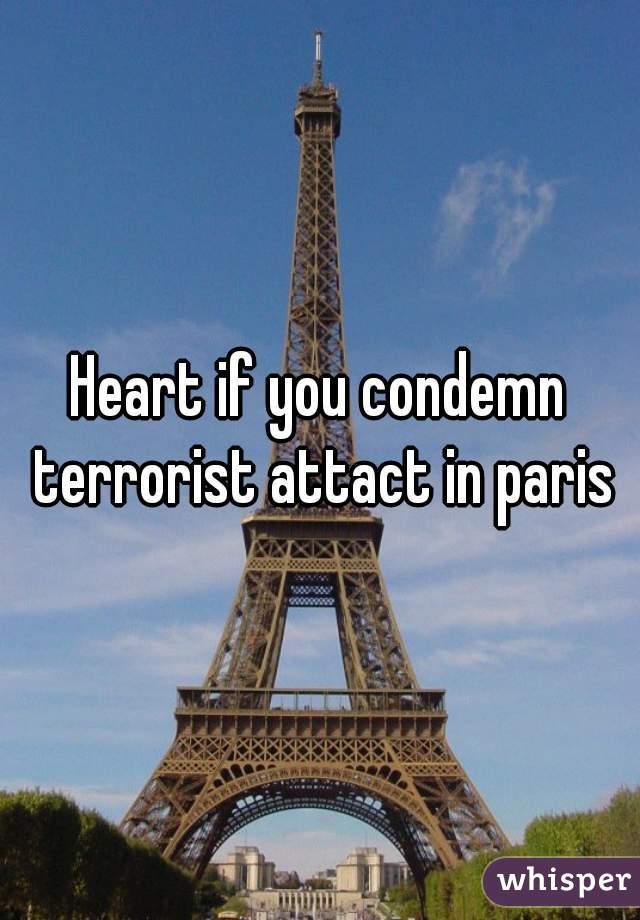 Heart if you condemn terrorist attact in paris