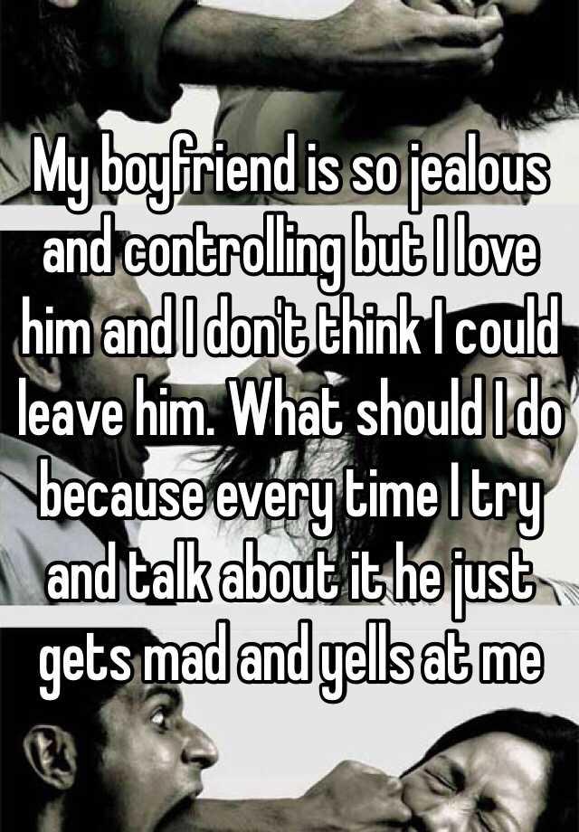my boyfriend is very controlling