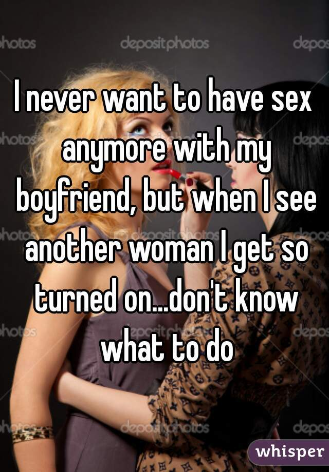 I never want to have sex