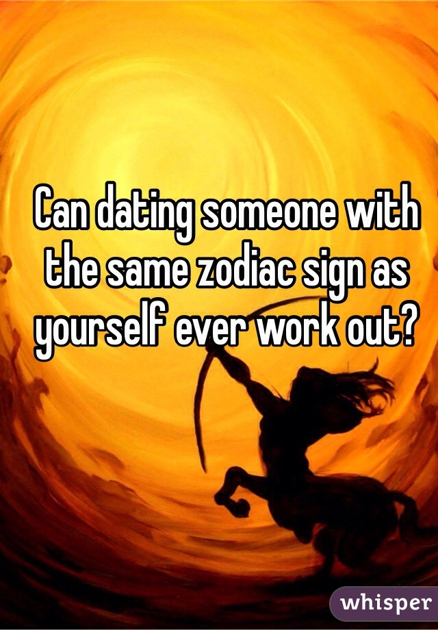 Dating the same sign