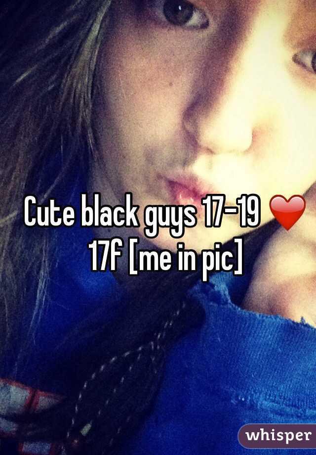 Cute black guys 17-19 ❤️ 17f [me in pic]