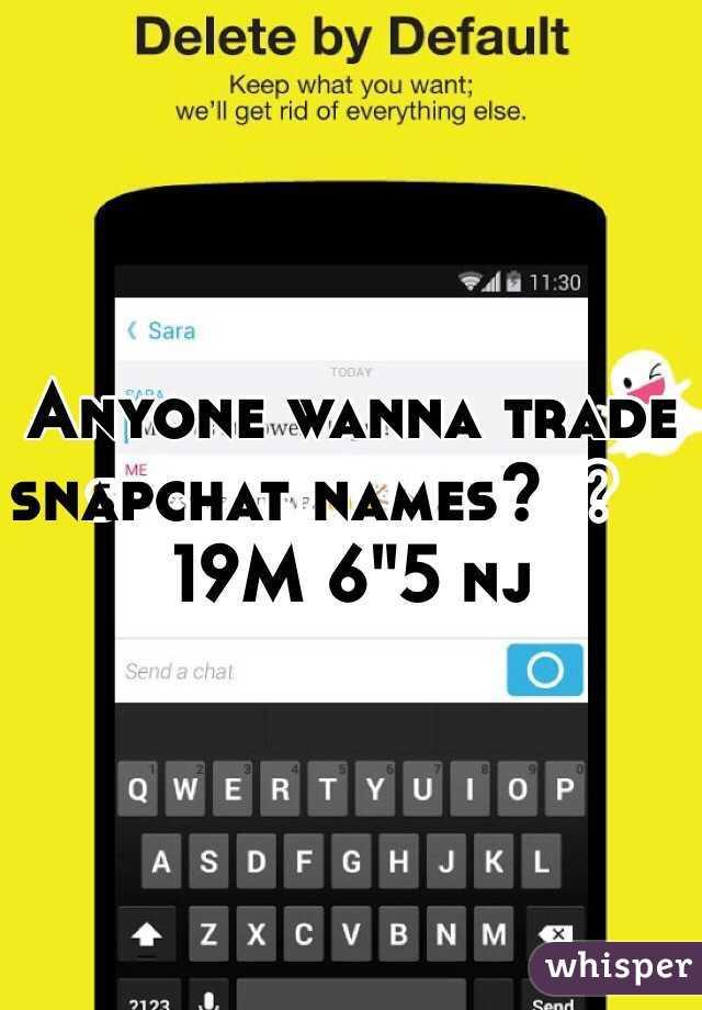 """Anyone wanna trade snapchat names?               19M 6""""5 nj"""