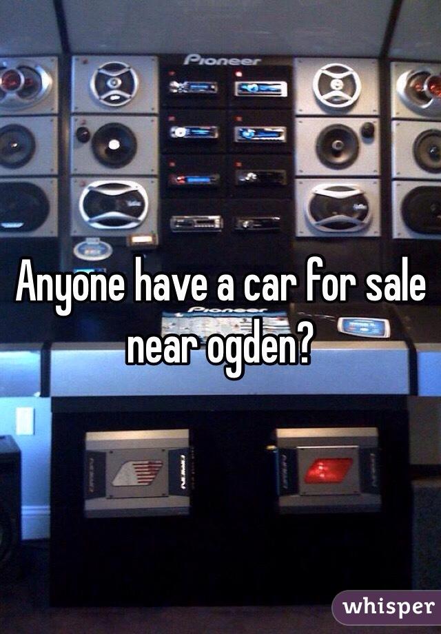 Anyone have a car for sale near ogden?