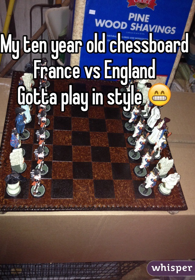 My ten year old chessboard France vs England Gotta play in style 😁