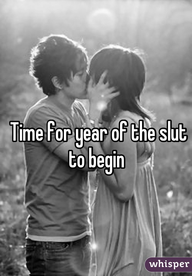 Time for year of the slut to begin