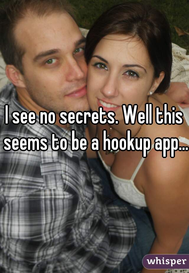 I see no secrets. Well this seems to be a hookup app...