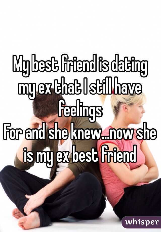 My best friend is dating my ex that I still have feelings For and she knew...now she is my ex best friend