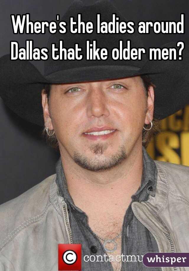 Where's the ladies around Dallas that like older men?