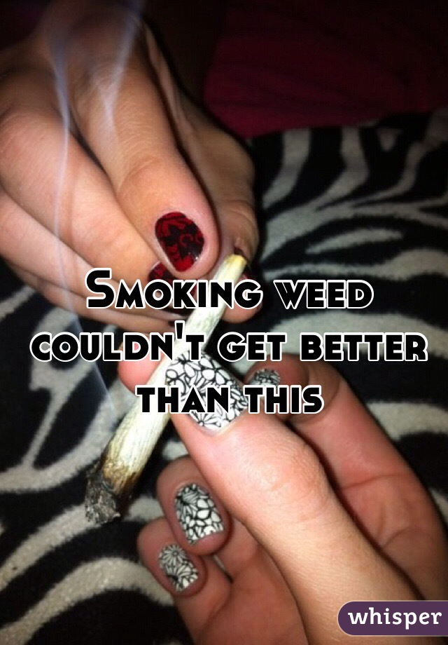 Smoking weed couldn't get better than this