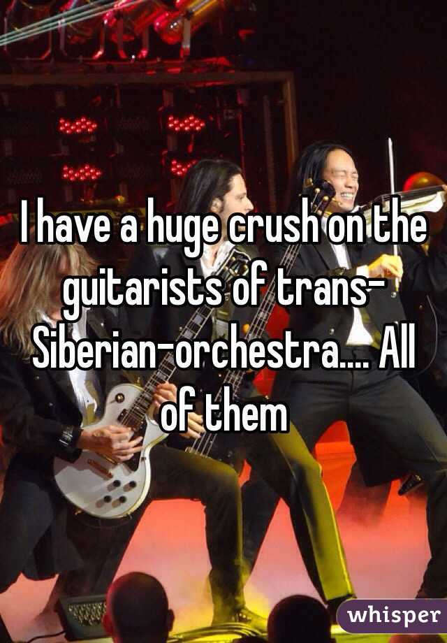 I have a huge crush on the guitarists of trans-Siberian-orchestra.... All of them