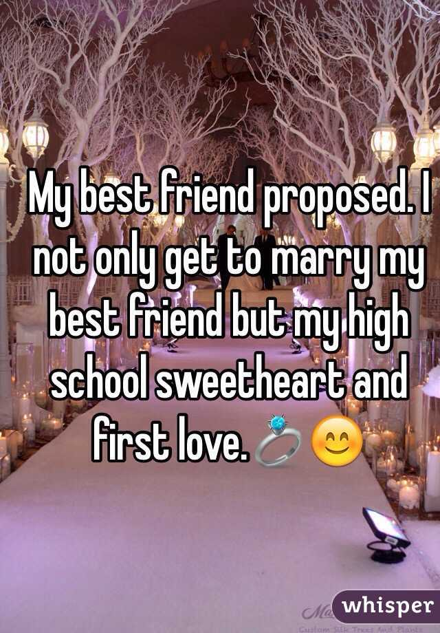 My best friend proposed. I not only get to marry my best friend but my high school sweetheart and first love.💍😊