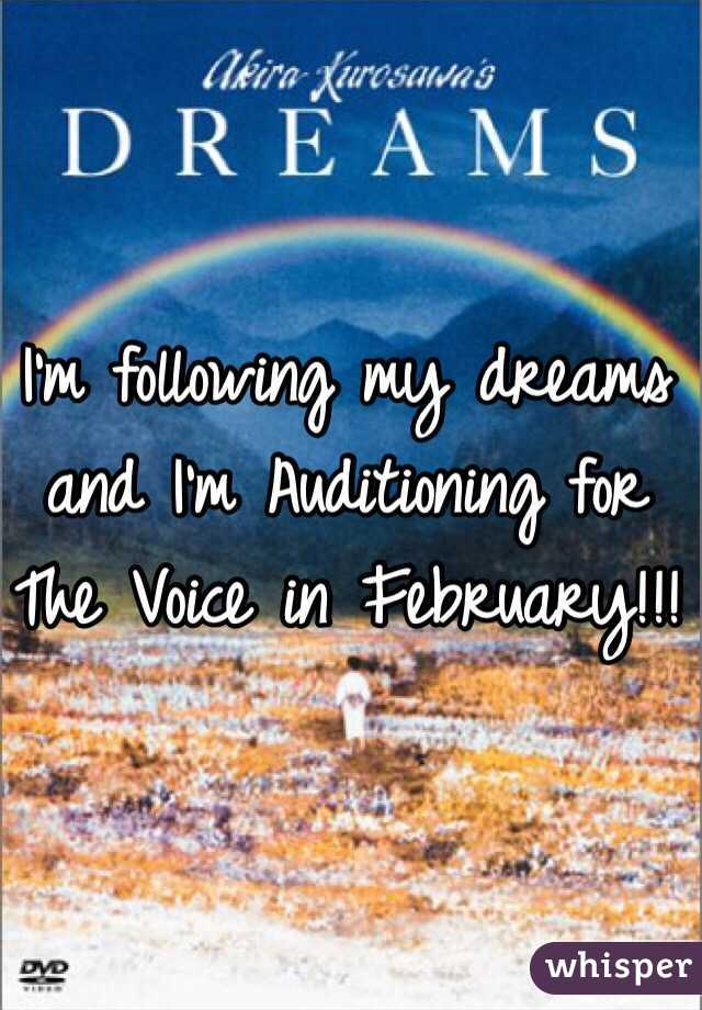 I'm following my dreams and I'm Auditioning for The Voice in February!!!