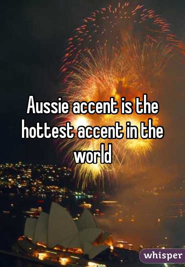 Aussie accent is the hottest accent in the world