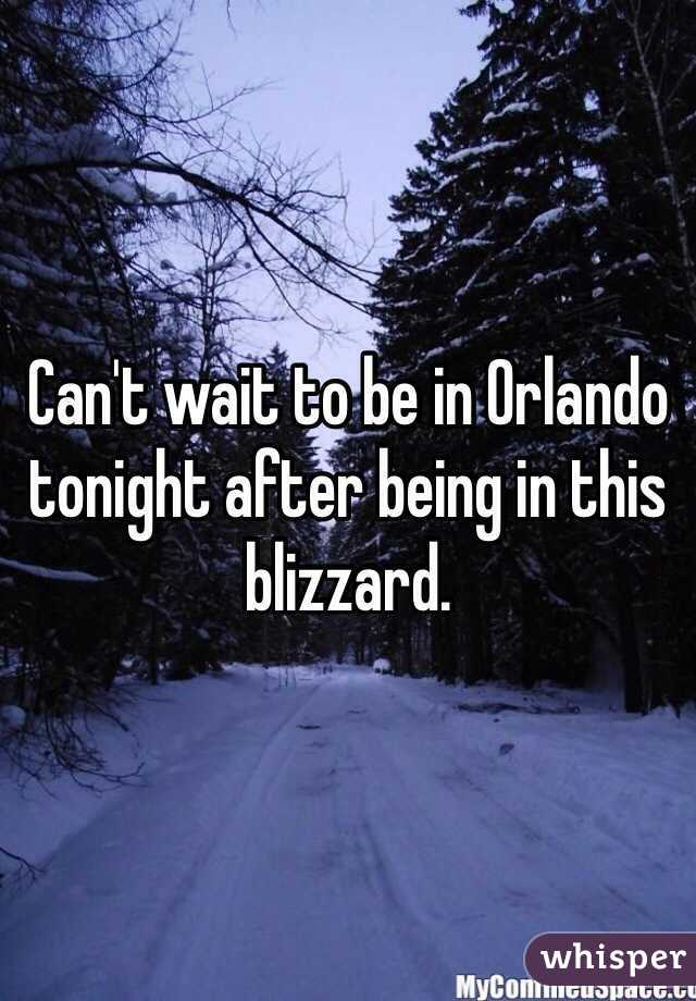 Can't wait to be in Orlando tonight after being in this blizzard.