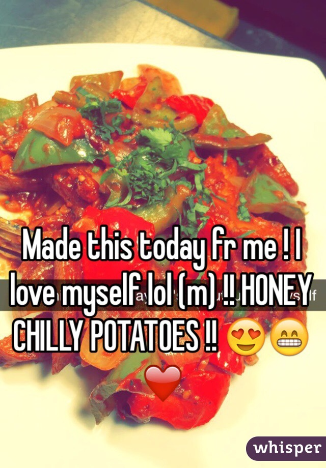 Made this today fr me ! I love myself lol (m) !! HONEY CHILLY POTATOES !! 😍😁❤️