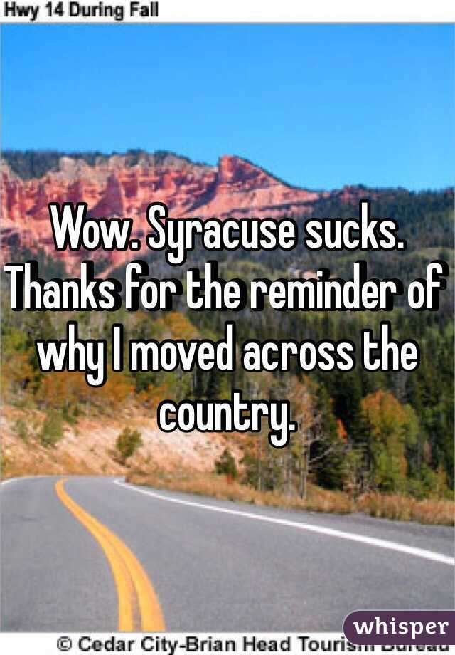 Wow. Syracuse sucks. Thanks for the reminder of why I moved across the country.