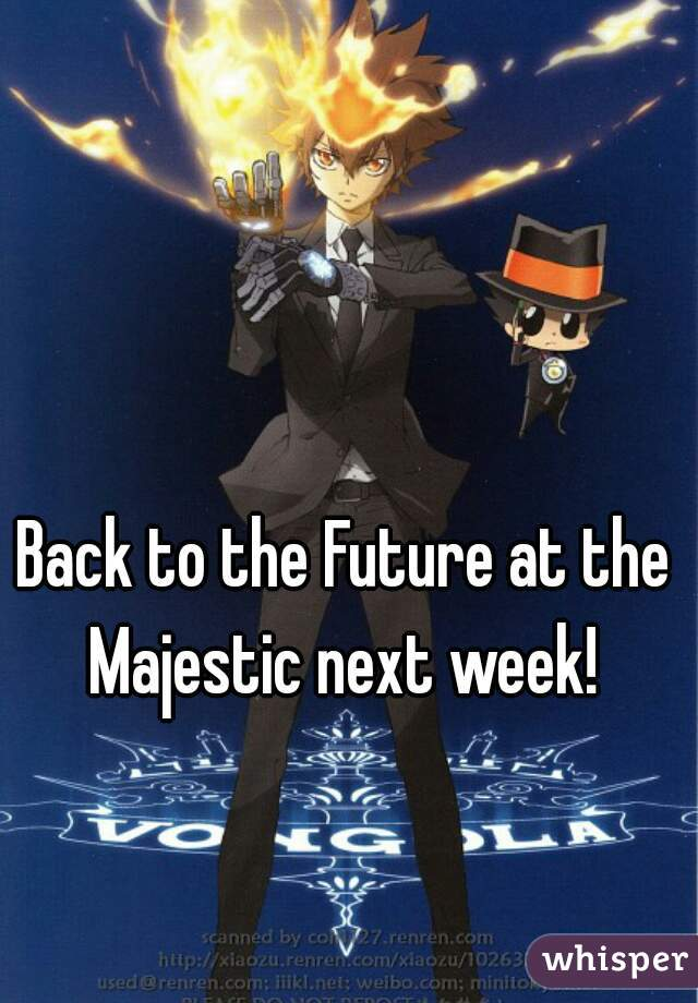 Back to the Future at the Majestic next week!