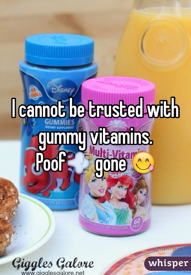 I cannot be trusted with gummy vitamins.  Poof💨 gone 😋