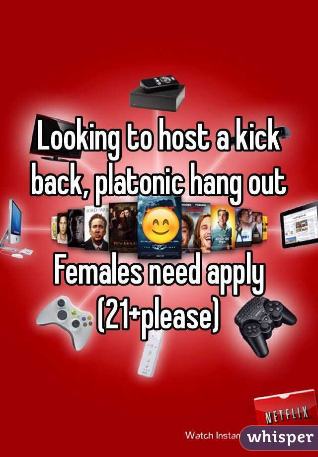 Looking to host a kick back, platonic hang out 😊 Females need apply (21+please)