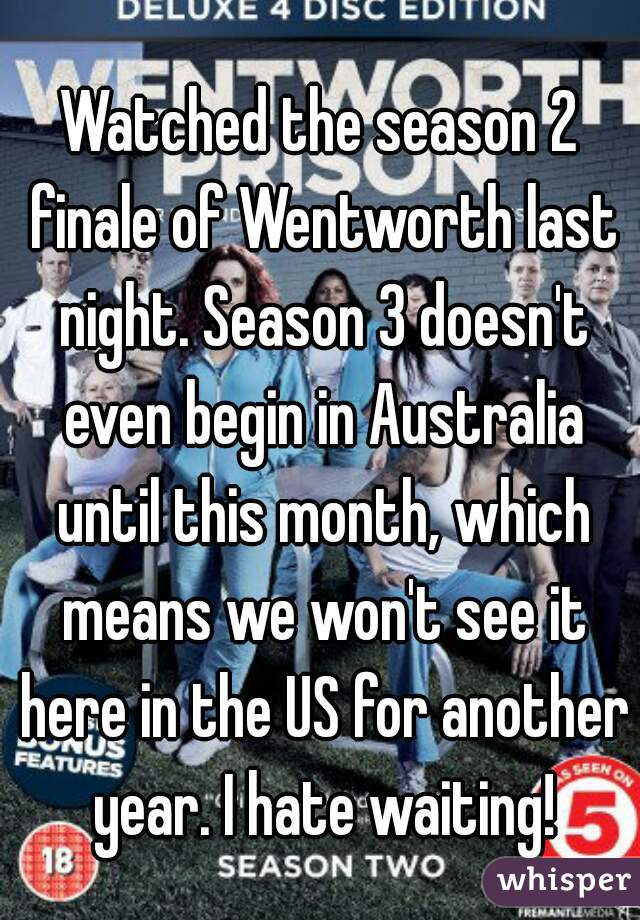 Watched the season 2 finale of Wentworth last night. Season 3 doesn't even begin in Australia until this month, which means we won't see it here in the US for another year. I hate waiting!