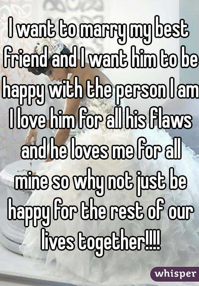 I want my best friend to love me