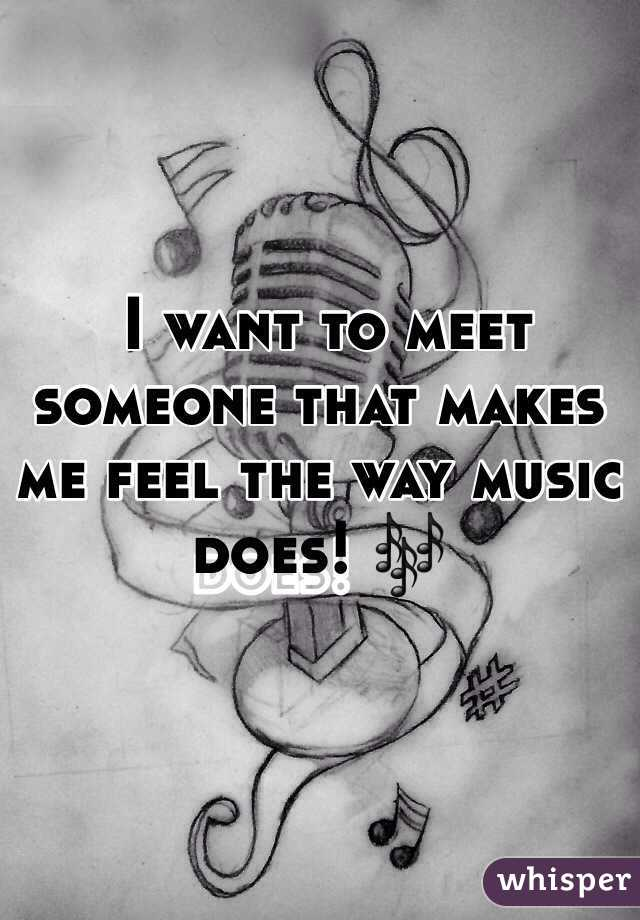 i want to meet somebody