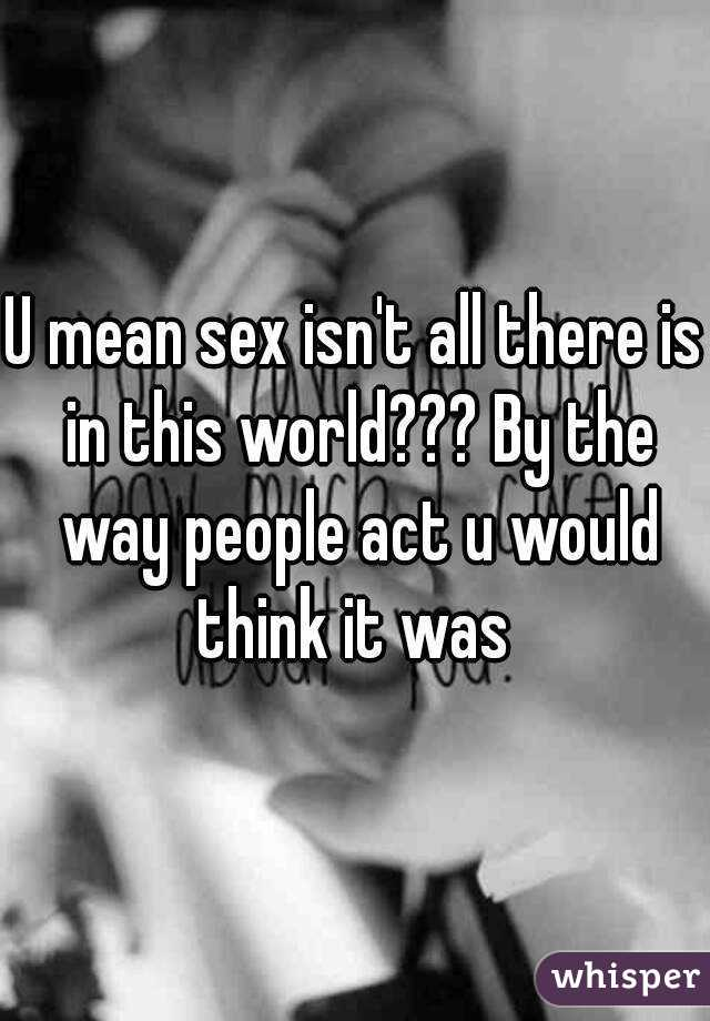 what u mean by sex