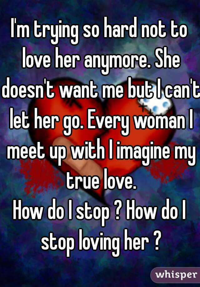 How To Stop Loving A Woman