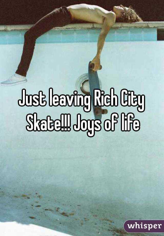 Just leaving Rich City Skate!!! Joys of life