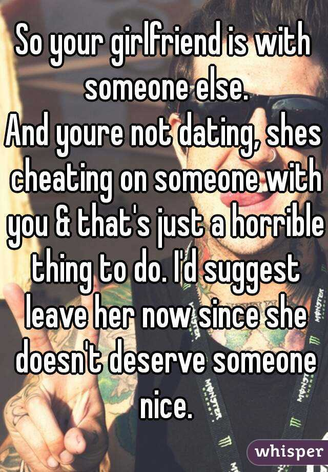 How to deal with your girlfriend dating someone else