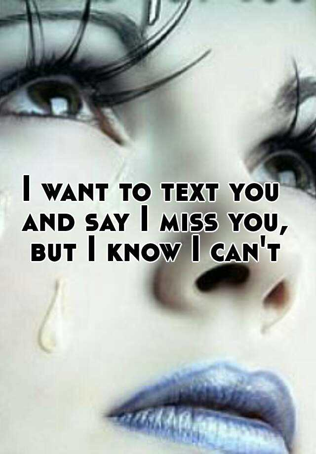 Text to say i miss you  How to Reply to a 'I Miss You' Text