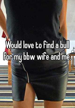 My bbw wife loves big