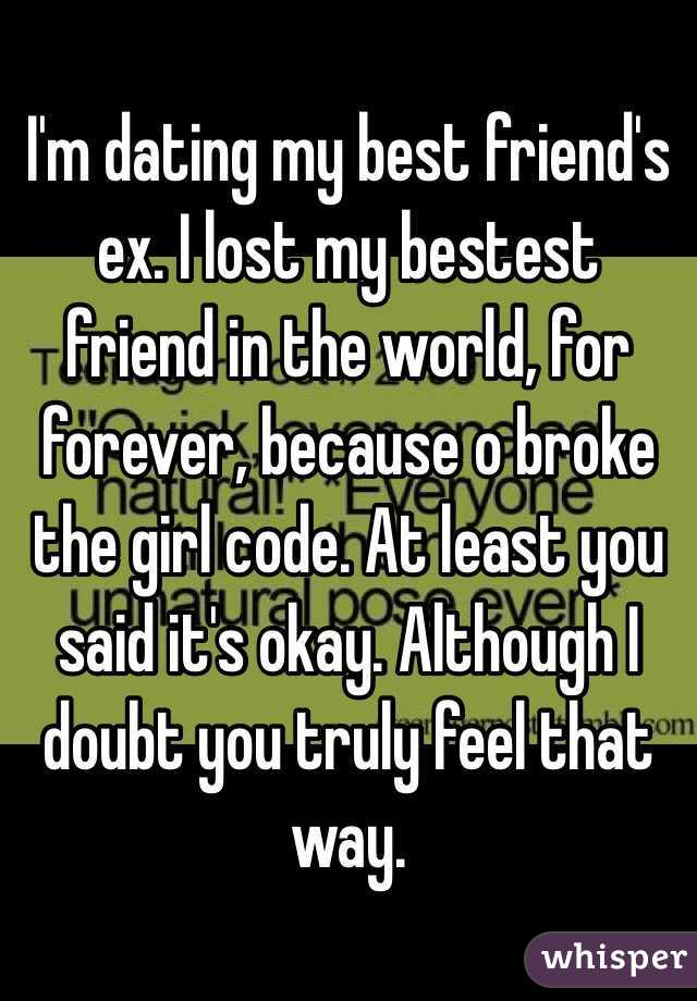 I am dating my best friends ex asked