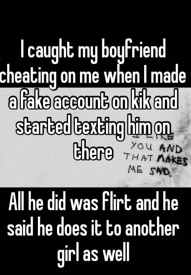 I caught my boyfriend cheating on me when I made a fake