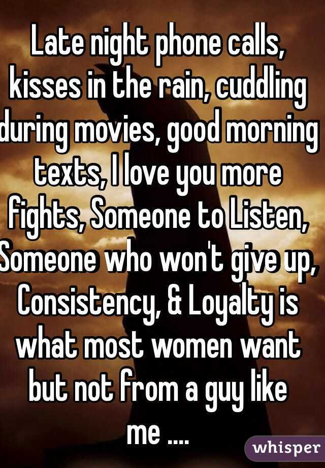 Late Night Phone Calls Kisses In The Rain Cuddling During Movies Good Morning Texts I Love