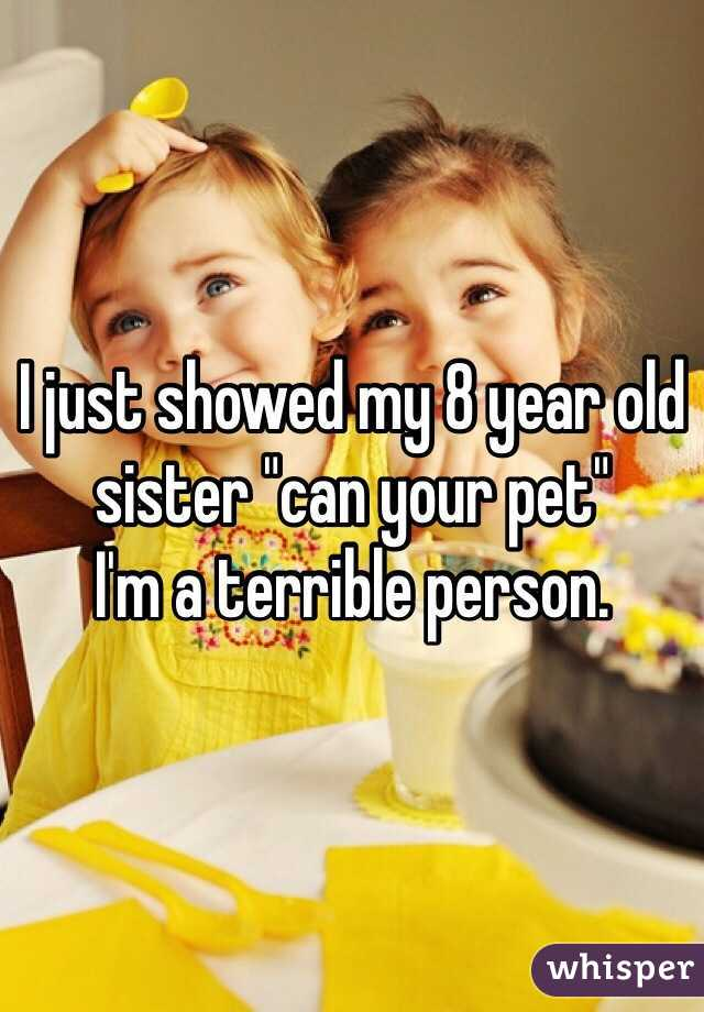 """I just showed my 8 year old sister """"can your pet""""  I'm a terrible person."""