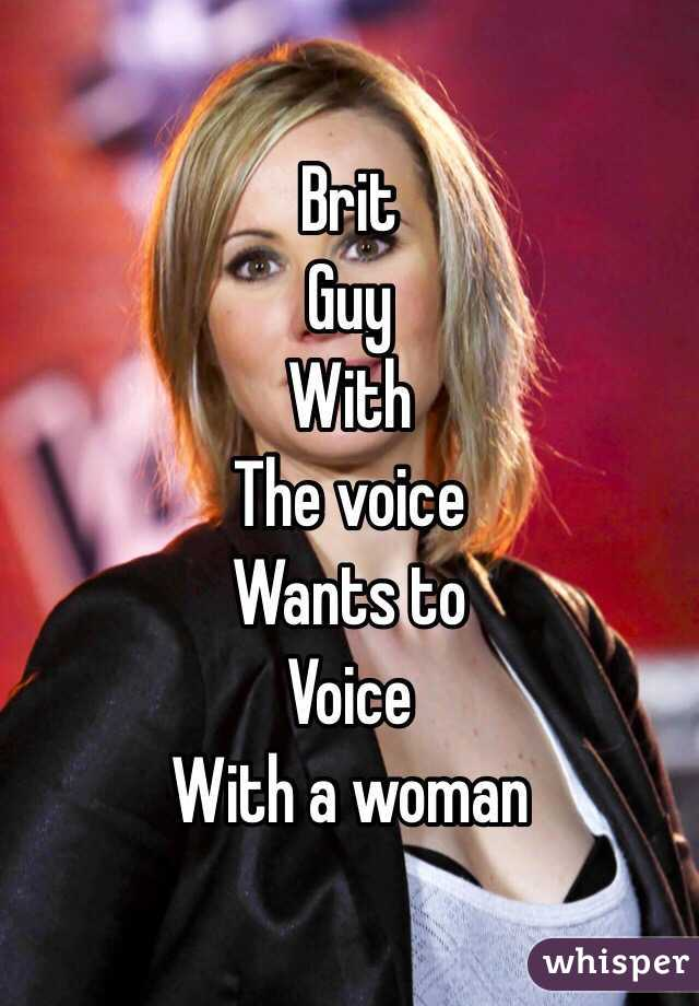 Brit Guy With The voice Wants to  Voice  With a woman
