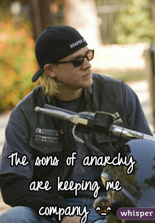 The sons of anarchy are keeping me company ^_^