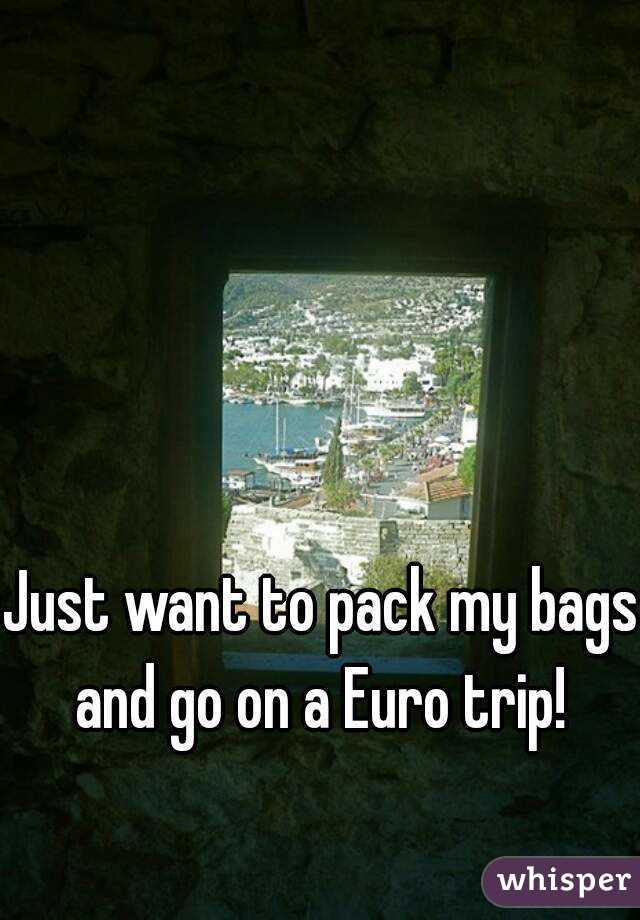 Just want to pack my bags and go on a Euro trip!